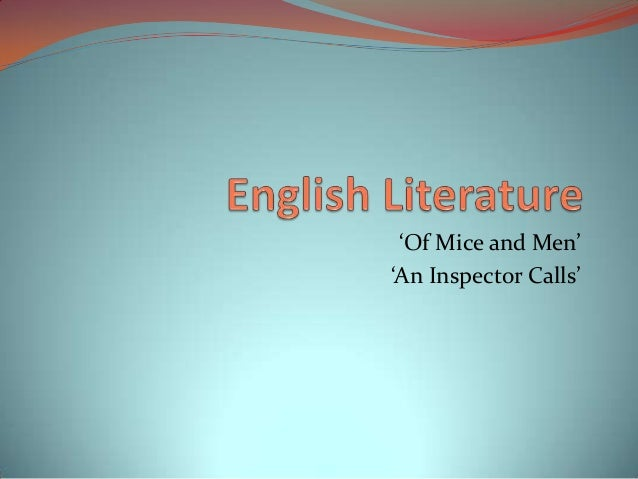 an inspector calls of mice and men From plot debriefs to key motifs, thug notes' of mice and men summary & analysis has you covered with themes, symbols, important quotes, and more this week's episode is of mice and men, by.