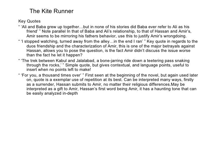 the kite runner essay friendship Discuss their friendship why is amir afraid to be hassan's true friend why does amir constantly test hassan's loyalty why does he resent hassan after the kite running tournament, why does amir no longer want to be hassan's friend early in amir and hassan's friendship, they often visit a pomegranate.