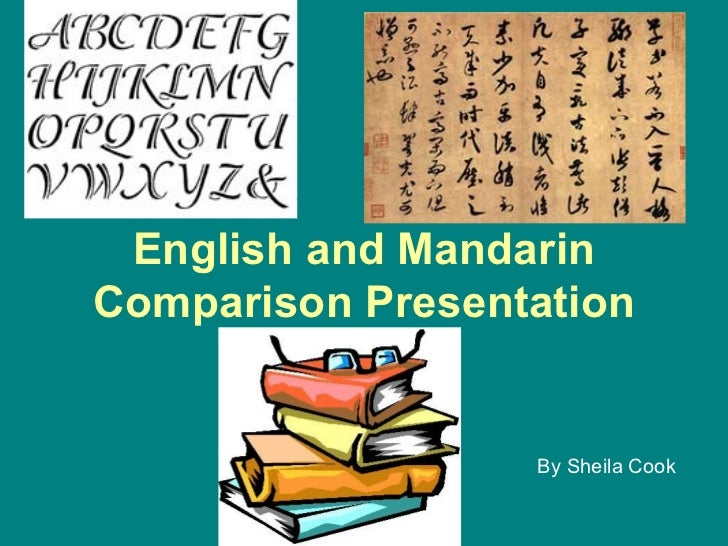 English and Mandarin Comparison Presentation By Sheila Cook