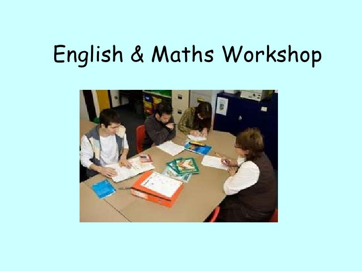 English & Maths Workshop<br />