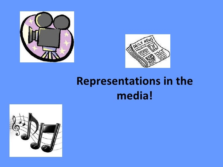 Representations in the       media!