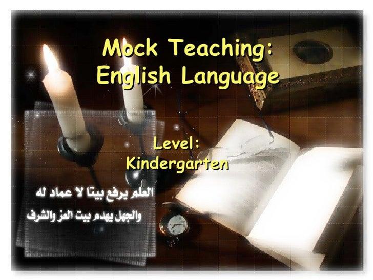 Mock Teaching: English Language Level: Kindergarten