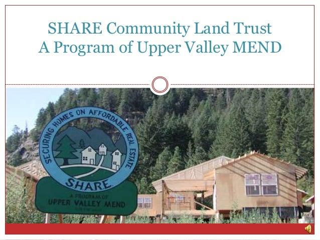 SHARE Community Land Trust A Program of Upper Valley MEND