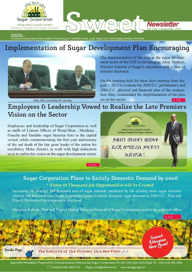 The implementation of the plan in the sugar develop- ment sector of the GTP is encouraging, Abay Tsehaye, Director General...