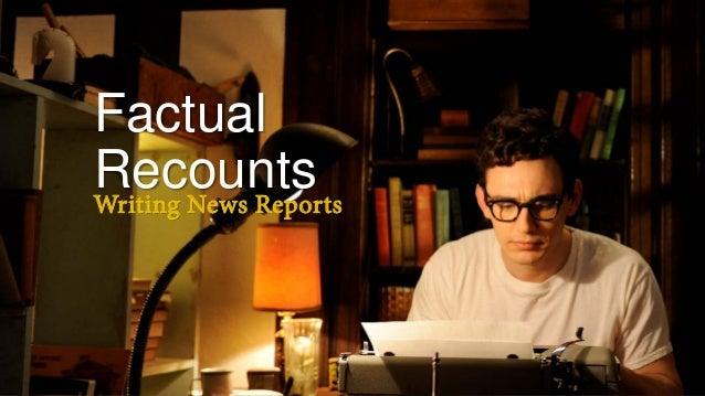 Factual RecountsWriting News Reports