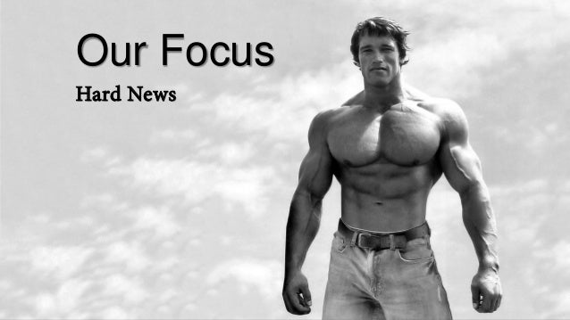 Our Focus Hard News