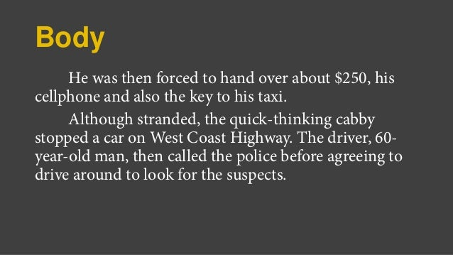 Body He was then forced to hand over about $250, his cellphone and also the key to his taxi. Although stranded, the quick-...