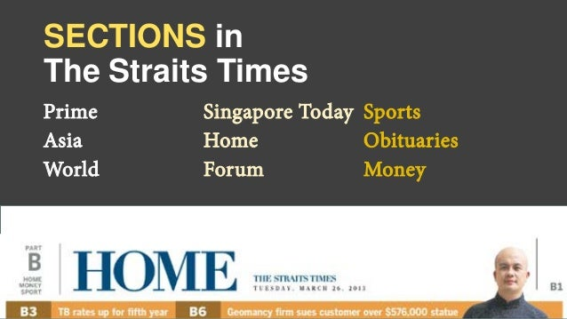 SECTIONS in The Straits Times Prime Asia World Singapore Today Home Forum Sports Obituaries Money