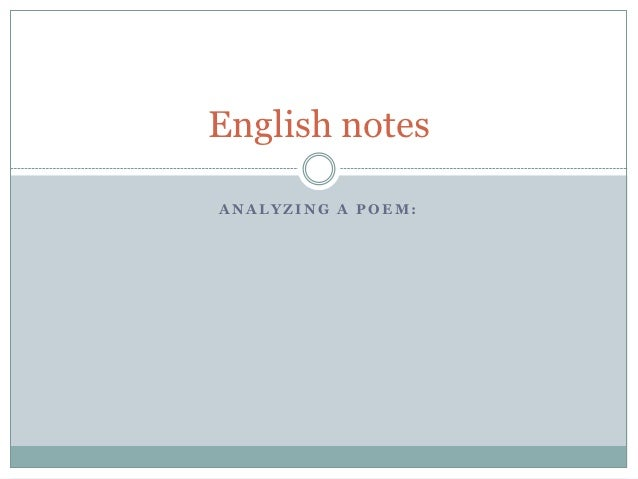 English notesANALYZING A POEM: