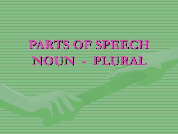 PARTS OF SPEECH NOUN  -  PLURAL