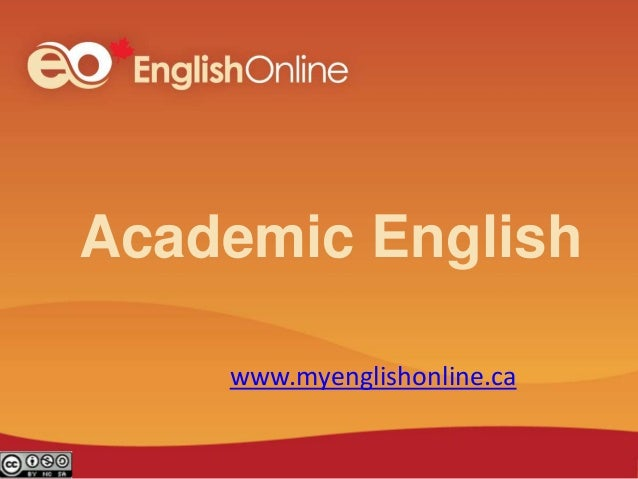 Academic English www.myenglishonline.ca