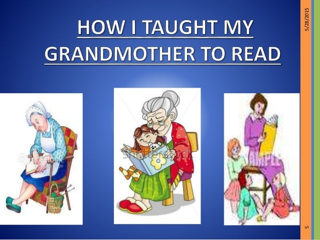 how i taught my grandmother to read 5 28 2015 5