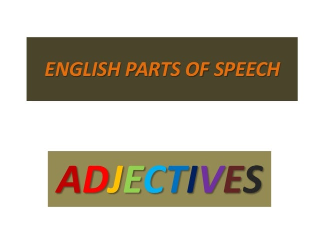 ADJECTIVES ENGLISH PARTS OF SPEECH