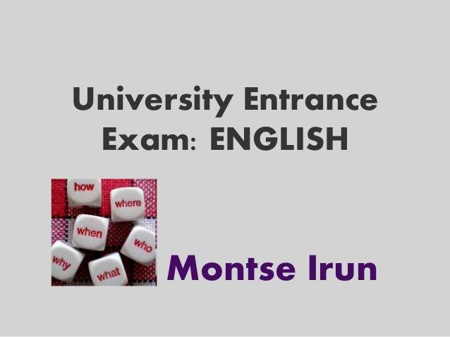 University Entrance Exam: ENGLISH  Montse Irun