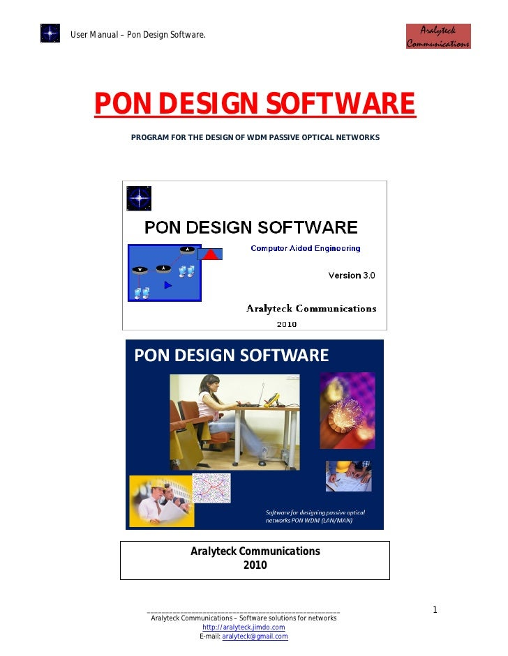 User Manual – Pon Design Software.          PON DESIGN SOFTWARE                PROGRAM FOR THE DESIGN OF WDM PASSIVE OPTIC...