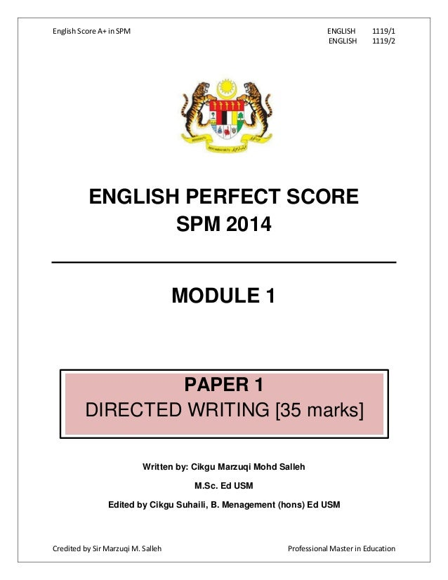 English Score A+ in SPM  ENGLISH ENGLISH  1119/1 1119/2  ENGLISH PERFECT SCORE SPM 2014  MODULE 1  PAPER 1 DIRECTED WRITIN...
