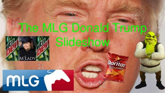 The MLG Donald Trump Slideshow