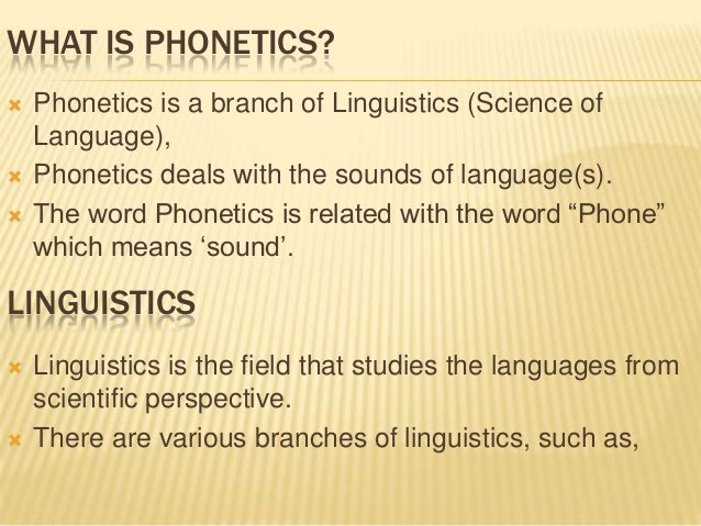 theoretical phonetics Phonetics is the oldest linguistic discipline for a very long time phonetics was not considered to be an independent branch of linguistics the problems attending to phonetics were considered within the.