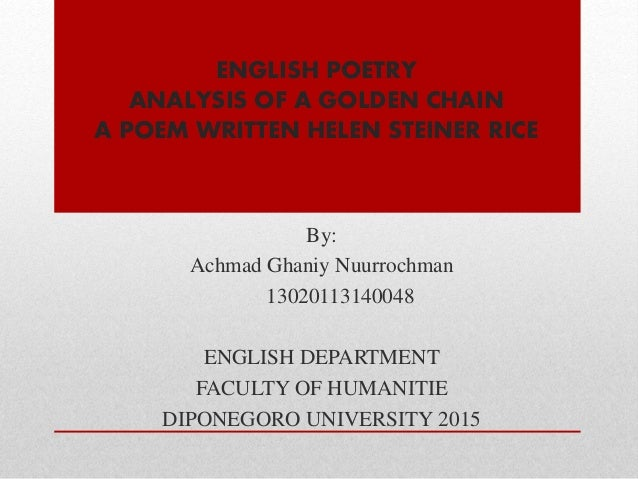 ENGLISH POETRY ANALYSIS OF A GOLDEN CHAIN A POEM WRITTEN HELEN STEINER RICE By: Achmad ...