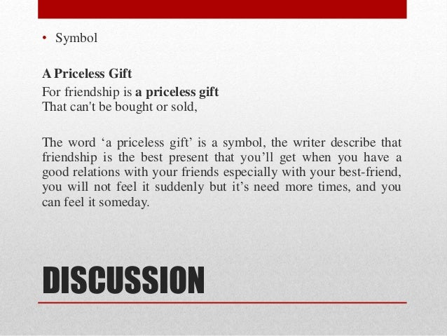 11. DISCUSSION • Symbol A Priceless Gift For friendship ...