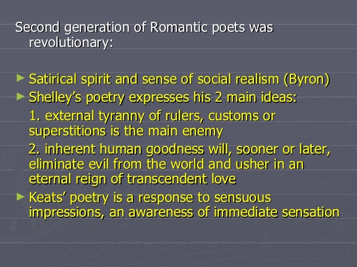 difference between first and second generation of romantic poets First generation of romantic poets english literature essay print reference this   the first generation of romantic poets mainly consisted of william wordsworth, samuel taylor coleridge and william blake characteristics of the period such as mysticism are seen and expressed in their poems  the first generation and the second.