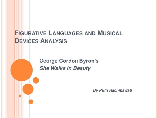 analysis of she walks in beauty This study guide consists of approximately 32 pages of chapter summaries, quotes, character analysis, themes, and more - everything you need to sharpen your knowledge of she walks in beauty.