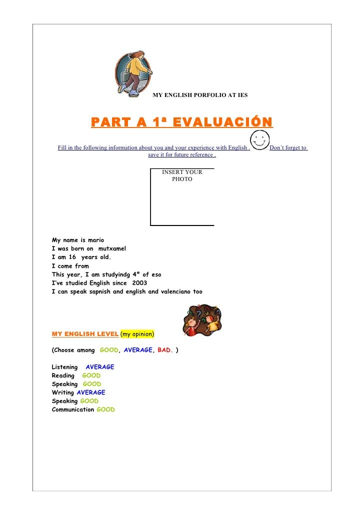 MY ENGLISH PORFOLIO AT IES               PART A 1ª EVALUACIÓN  Fill in the following information about you and your experi...