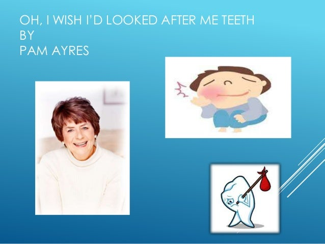 Image result for pam ayres oh i wished i looked after me teeth