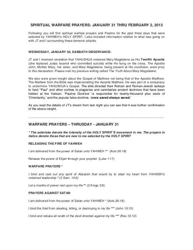 SPIRITUAL WARFARE PRAYERS: JANUARY 31 THRU FEBRUARY 2, 2013Following you will find spiritual warfare prayers and Psalms fo...