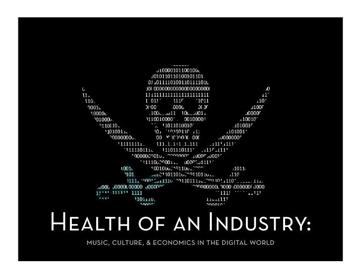 Health of an Industry:    music, culture, & economics in the digital world