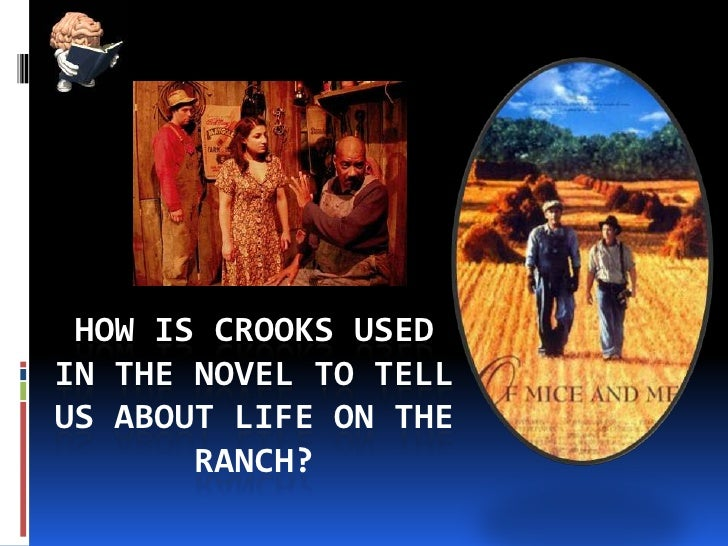 How is Crooks used in the novel to tell us about life on the ranch?<br />