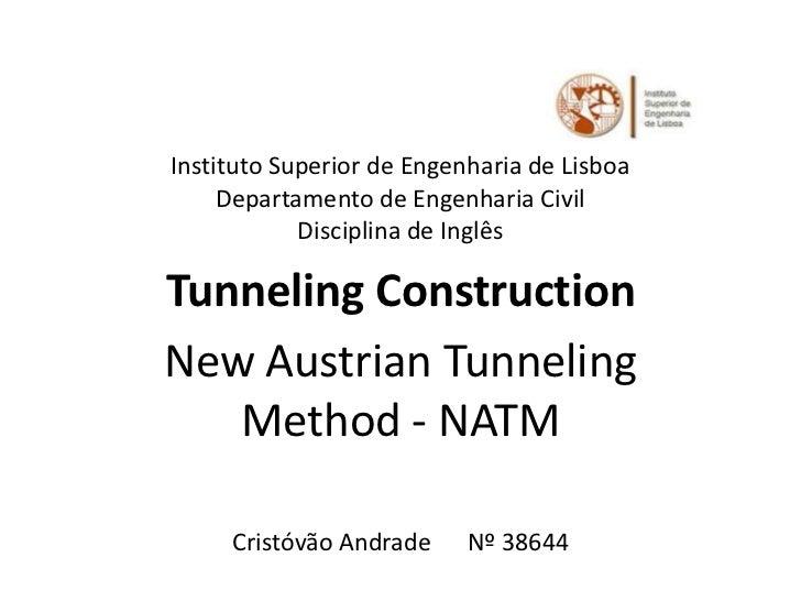 Instituto Superior de Engenharia de Lisboa     Departamento de Engenharia Civil            Disciplina de InglêsTunneling C...