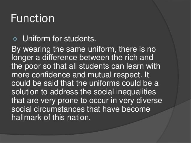 why is school uniform important essay Finally, school is the place where you learn a great deal of very important life skills from communicating and empathizing with people of both genders and different ages, to listening to instructions and following orders, and developing leadership skills.