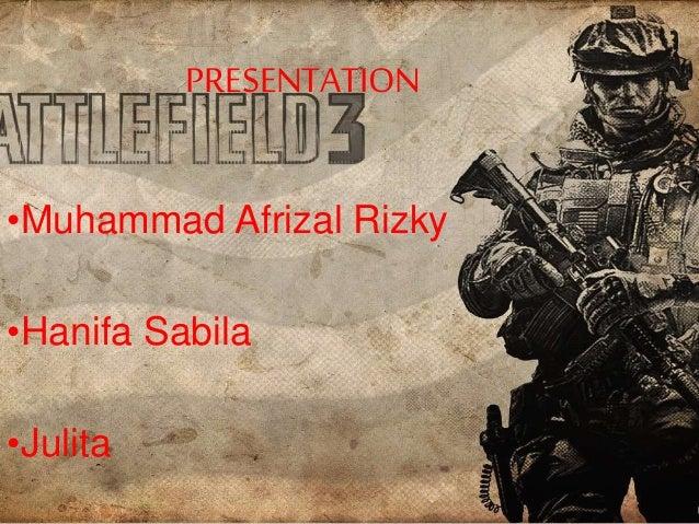 PRESENTATION •Muhammad Afrizal Rizky •Hanifa Sabila •Julita