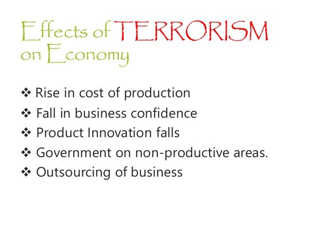 essays on effects of terrorism Professionally written essays on this topic: terrorism terrorism's growth and, desperation on many levels may be the cause of  global air travel and the effects.