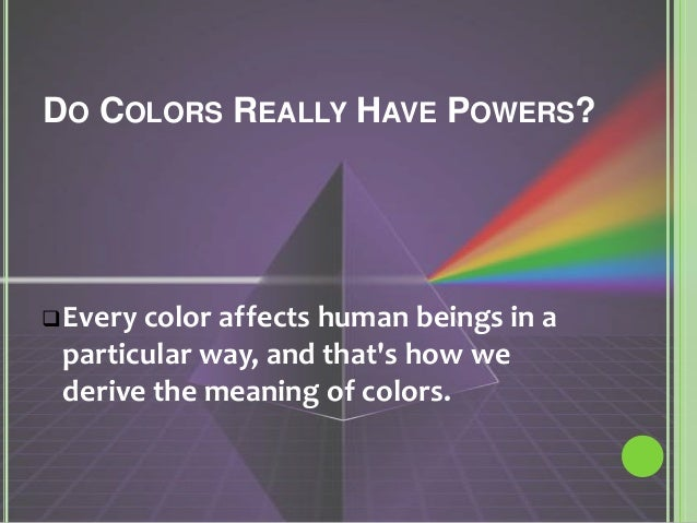 Colors And Their Meanings the power of colors and their meanings