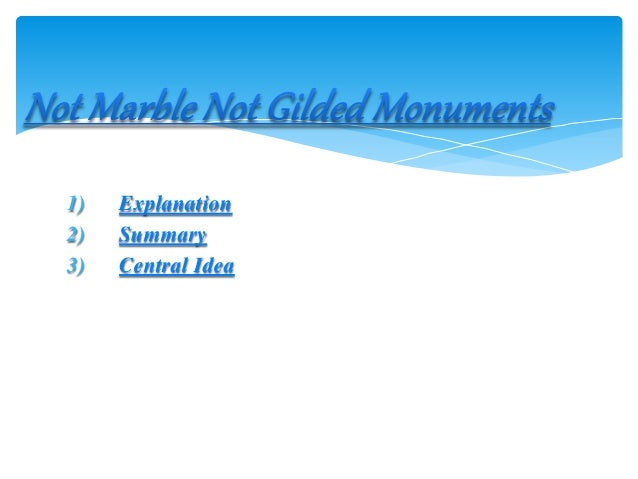 Summary Of Not Marble Nor Gilded Monuments Summary Of Not