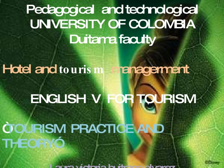 Pedagogical  and  technological UNIVERSITY OF COLOMBIA  Duitama faculty Hotel and  tourism   managerment ENGLISH  V  FOR T...