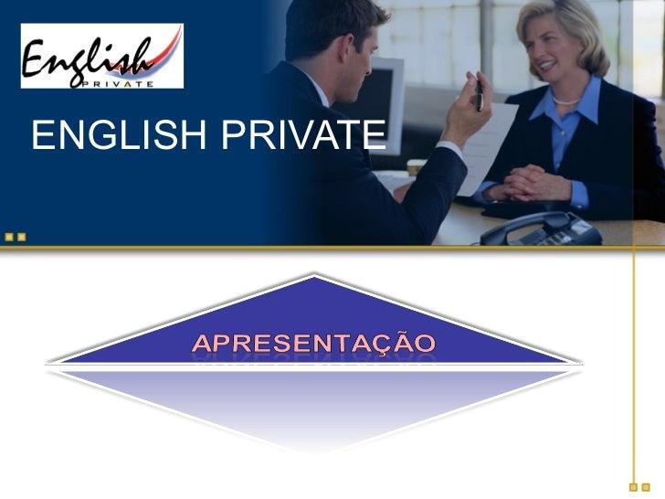 ENGLISH PRIVATE