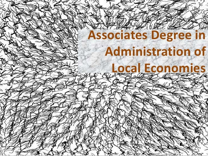 AssociatesDegree in Administration of  Local Economies<br />