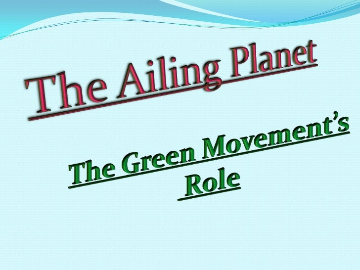 Initiation of the Green movementChanges introduced by Green MovementConsciousness created by various agenciesPrincipal...