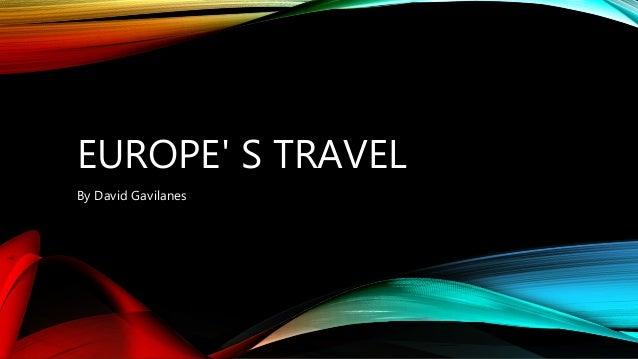 EUROPE' S TRAVEL By David Gavilanes