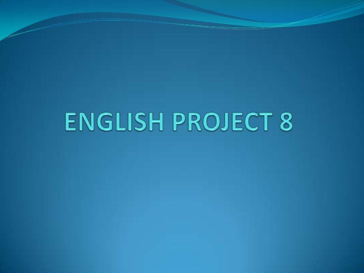 ENGLISH PROJECT 8    <br />