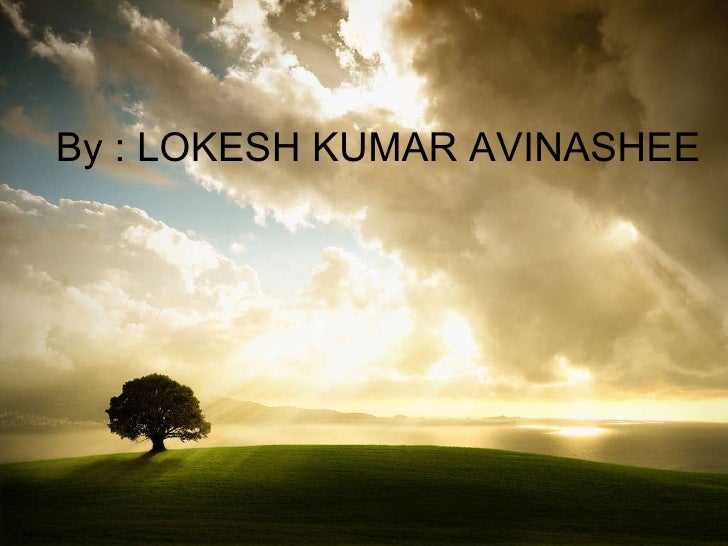 By : LOKESH KUMAR AVINASHEE