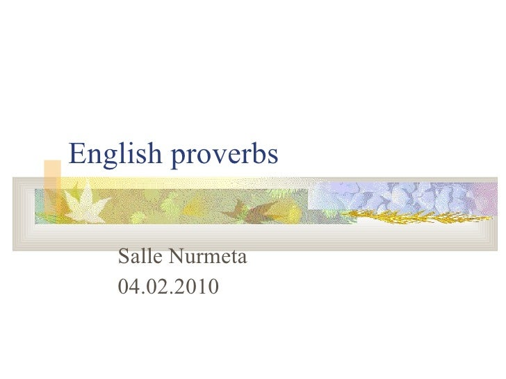English proverbs Salle Nurmeta 04.02.2010