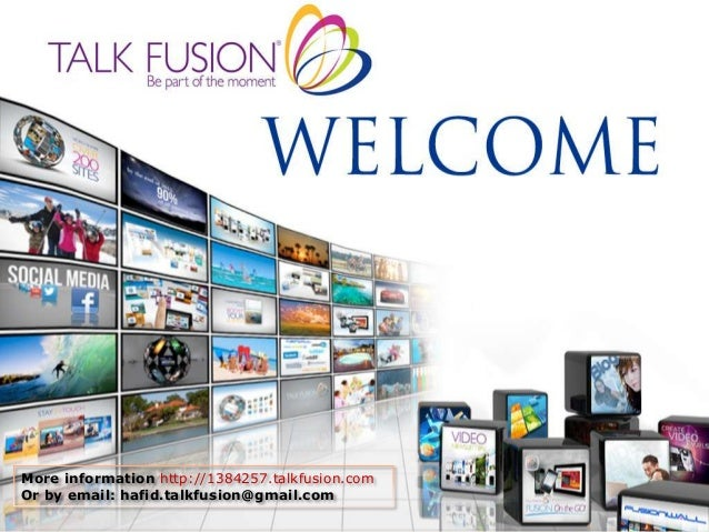 More information http://1384257.talkfusion.com Or by email: hafid.talkfusion@gmail.com