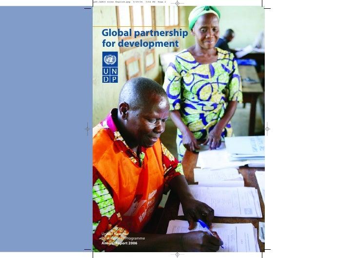 Global partnership for development     United Nations Development Programme Annual Report 2006