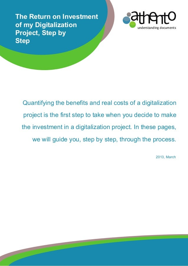 understanding documentsThe Return on Investmentof my DigitalizationProject, Step byStepQuantifying the benefits and real c...