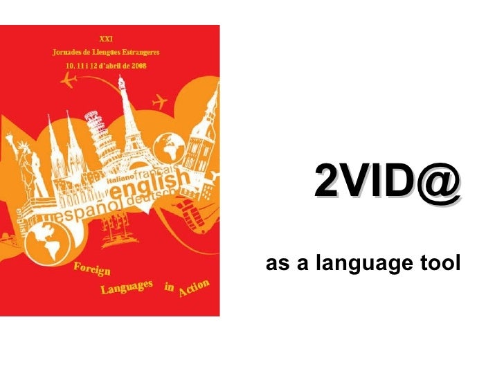 2VID@ as a language tool