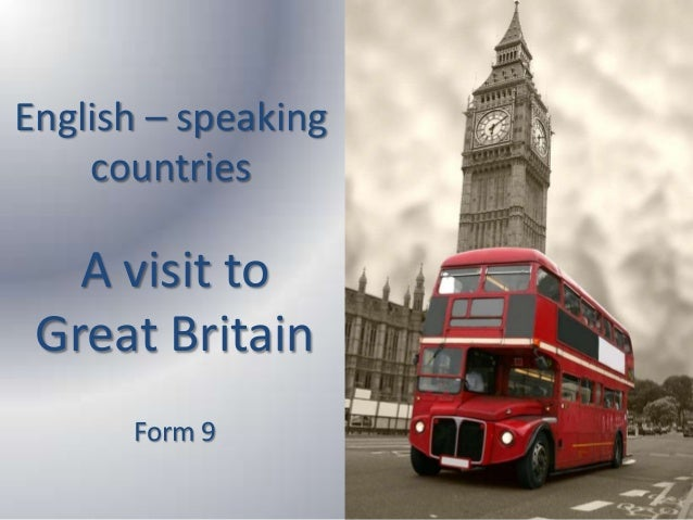 English – speaking countries A visit to Great Britain Form 9